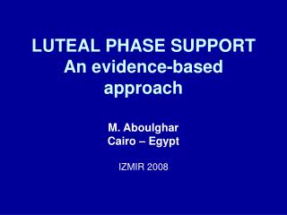 LUTEAL PHASE SUPPORT  An evidence-based approach