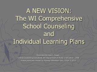 A NEW VISION: The WI Comprehensive School Counseling and  Individual Learning Plans