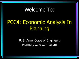 Welcome To: PCC4: Economic Analysis In Planning