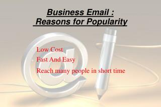 Business Email :  Reasons for Popularity