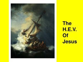 The H.E.V. Of Jesus