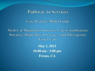 May 1, 2013 10:00 am  -  3:00 pm  Fresno, CA
