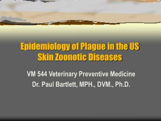 Epidemiology of Plague in the US Skin Zoonotic Diseases