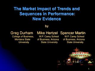 The Market Impact of Trends and Sequences in Performance: New Evidence by 		Greg Durham	Mike Hertzel	Spencer Martin
