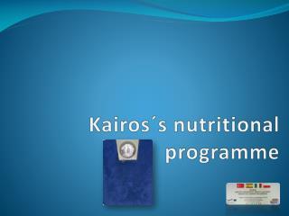 Kairos´s nutritional programme