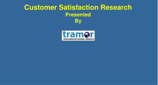 Customer Satisfaction Research Presented  By