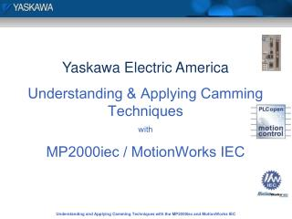 Yaskawa Electric America Understanding & Applying Camming Techniques with