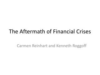 The Aftermath of Financial Crises