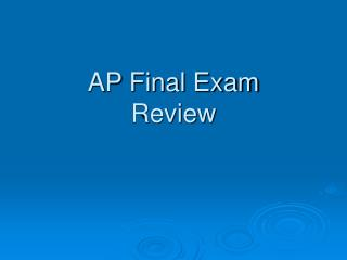AP Final Exam  Review