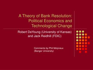 A Theory of Bank Resolution:   Political Economics and Technological Change