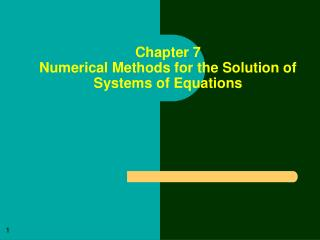 Chapter 7 Numerical Methods for the Solution of Systems of Equations