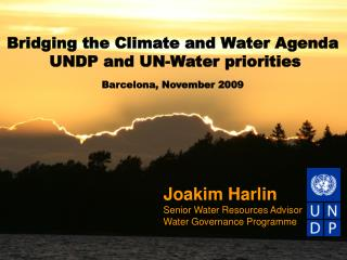 Joakim Harlin Senior Water Resources Advisor Water Governance Programme