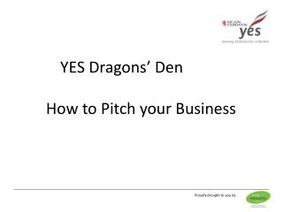 YES Dragons' Den  How to Pitch your Business