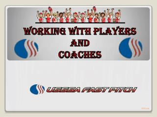 WORKING WITH PLAYERS AND COACHES