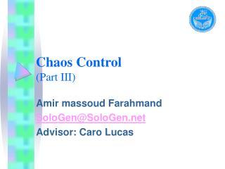 Chaos Control (Part III)