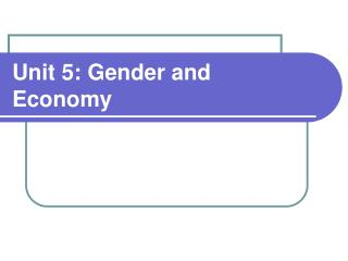 Unit 5: Gender and Economy