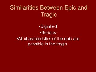 Similarities Between Epic and Tragic