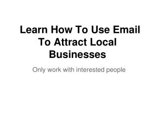 Learn How To Use Email To Attract Local Businesses