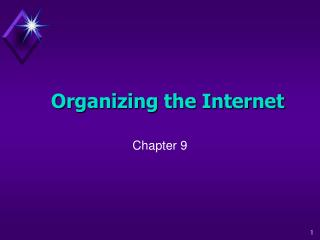 Organizing the Internet