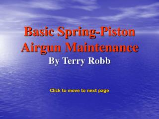 Basic Spring-Piston Airgun Maintenance By Terry Robb