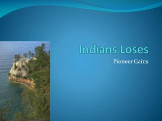 Indians Loses