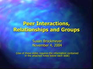 Peer Interactions, Relationships and Groups