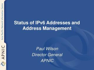 Status of IPv6 Addresses and Address Management