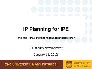 IP Planning for IPE Will the PIPES system help us to enhance IPE?