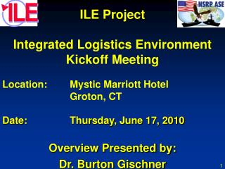 ILE Project Integrated Logistics Environment Kickoff Meeting