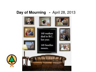 Day of Mourning   -   April 28, 2013