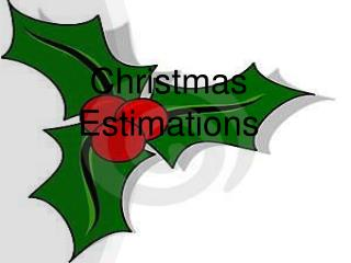 Christmas Estimations