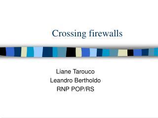 Crossing firewalls