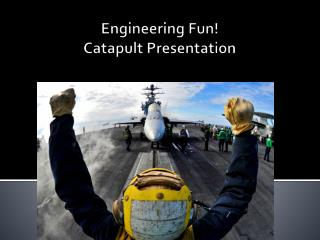 Engineering Fun!  Catapult Presentation