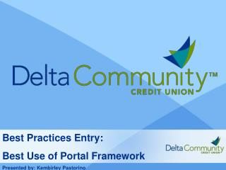 Best Practices Entry:  Best Use of Portal Framework Presented by: Kembirley Pastorino