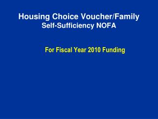 Housing Choice Voucher/Family  Self-Sufficiency NOFA
