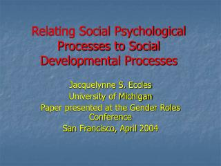 Relating Social Psychological Processes to Social Developmental Processes