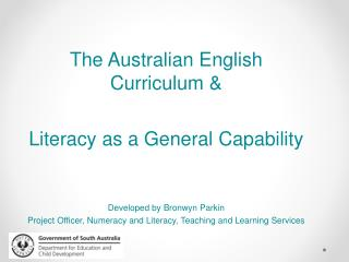 The Australian English Curriculum &  Literacy as a General Capability Developed by Bronwyn Parkin