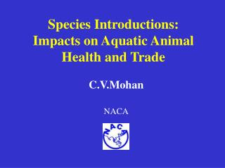 Species Introductions:  Impacts on Aquatic Animal Health and Trade