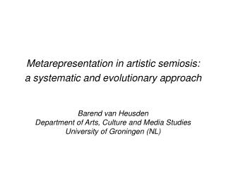 Metarepresentation in artistic semiosis:  a systematic and evolutionary approach