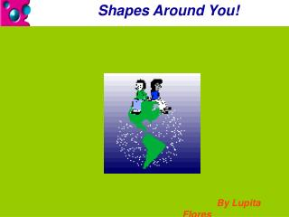 Shapes Around You!