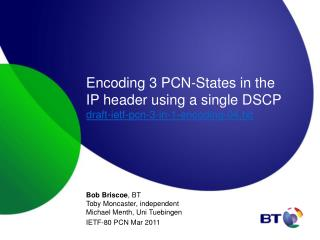Encoding 3 PCN-States in the IP header using a single DSCP draft-ietf-pcn-3-in-1-encoding-04.txt