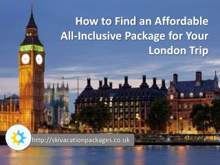 How to Find an Affordable All-Inclusive Package for Your Lon