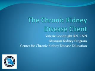 The Chronic Kidney Disease Client