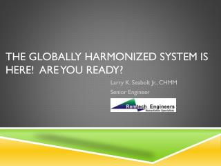 The Globally Harmonized System is Here!  Are You Ready?