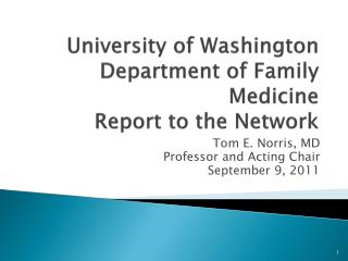 University of Washington Department of Family Medicine Report to the Network