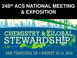 248 th ACS NATIONAL  MEETING & EXPOSITION