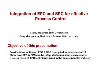 Integration of EPC and SPC for effective Process Control by Mani Janakiram, Intel Corporation