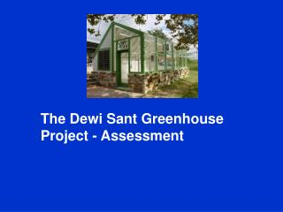The Dewi Sant Greenhouse Project - Assessment