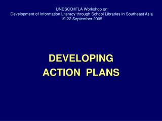 DEVELOPING  ACTION  PLANS