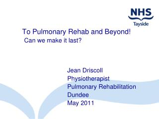 To Pulmonary Rehab and Beyond! Can we make it last?